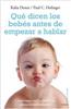 Ediciones Oniro - Novedad - Qué dicen los bebés antes de empezar a hablar