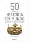 50 idéias de história do mundo que vocª precisa conhecer
