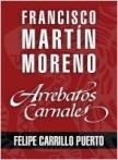 Arrebatos carnales. Felipe Carrillo Puerto
