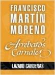 Arrebatos carnales. Lázaro Cárdenas