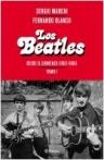 Los Beatles - Desde el comienzo (1962-1966). Tomo 1