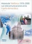 Historia de Telefónica:1976-2000. Las telecomunicaciones en la España democrátic