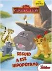 La Guardia del León. Seguid a ese hipopótamo